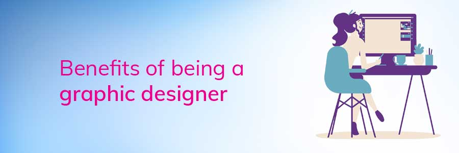 designing-courses-in-What-are-the-benefits-of-being-a-graphic-designer